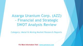 Aarkstore: Strategic SWOT Analysis Review of Azarga Uranium Corp
