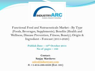 High demand for organic and healthy food by Functional Food and Nutraceutical industry.