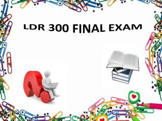 LDR 300 Final Exam Answer - LDR 300 Final Exam @ Studentehelp