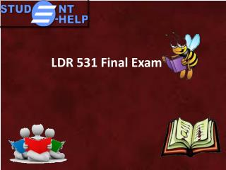 LDR 531 Final Exam Analysis | LDR 531 Final Exam Answers | LDR 531 Final Exam - Studentehelp