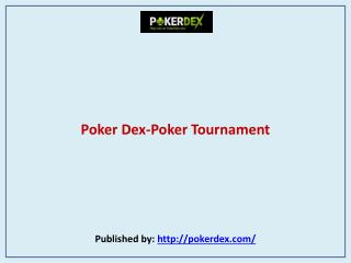 Poker Dex-Poker Tournament