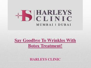 Say Goodbye To Wrinkles With Botox Treatment!