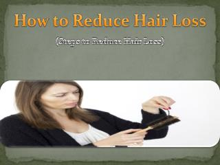Tips to Reduce Hair Loss