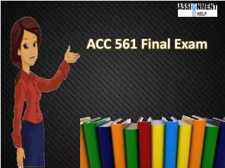 ACC 561 Final Exam Answers Free | Assignment E Help