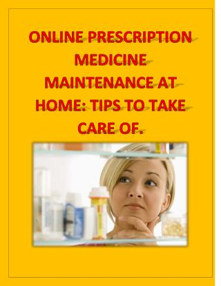 Online Prescription Medicine Maintenance at home: Tips to Take Care OF