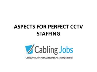 ASPECTS FOR PERFECT CCTV STAFFING