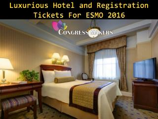 Luxurious Hotel and Registration Tickets For ESMO 2016