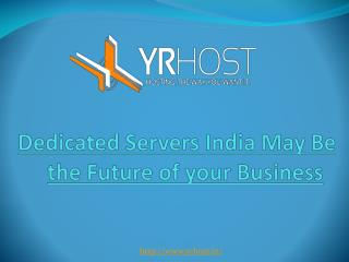 Dedicated Servers India May Be the Future of your Business