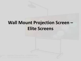 Wall Mount Projection Screen – Elite Screens