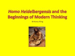 Homo Heidelbergensis and the Beginnings of Modern Thinking