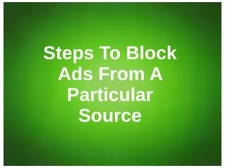 Steps to Block Ads From A Particular Source