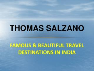 Thomas Salzano - Famous and beautiful travel destinations in India