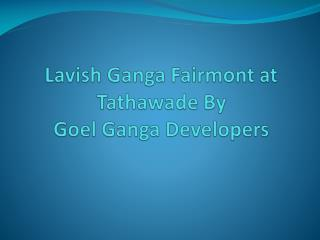 1 BHK Apartments in Tathawade at Ganga Fairmont