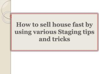 How to sell house fast by using various Staging tips and tricks