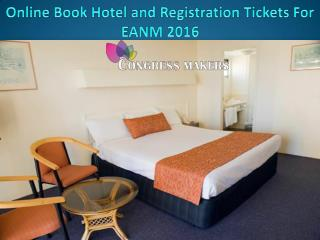 Best Luxurious Hotel and Registration Tickets For EANM 2016