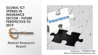 Global ICT Spends in Insurance Sector - Future Perspective to 2019