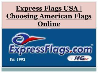 Express Flags USA | Choosing American Flags Online