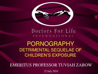 PORNOGRAPHY DETRIMENTAL SEQUELAE OF CHILDREN S EXPOSURE