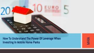 How To Understand The Power Of Leverage When Investing In Mobile Home Parks