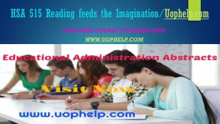 HSA 515 Reading feeds the Imagination/Uophelpdotcom