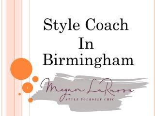 Personal Fashion Stylist in Birmingham and Style Coach