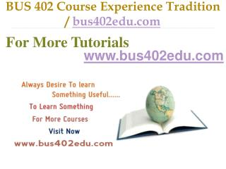 BUS 402 help Become Exceptional  / bus402edu.com
