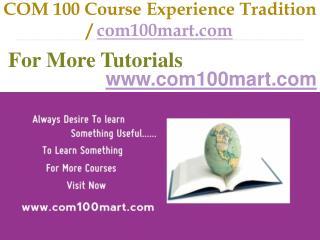 COM 100 Course Experience Tradition / com100mart.com
