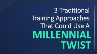 3 Traditional Training Approaches that Could Use a Millennial Twist