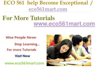 ECO 561 help Become Exceptional  / eco561mart.com