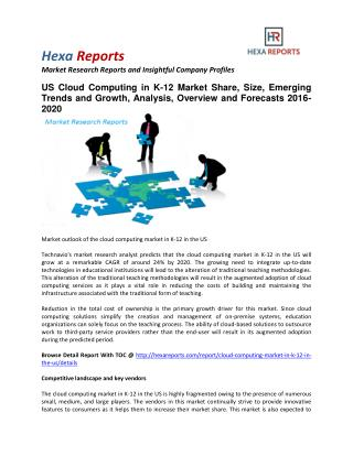 US Cloud Computing in K-12 Market Share, Size, Emerging Trends and Growth, Analysis, Overview and Forecasts 2016-2020