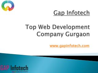 Why Choose Gap Infotech as Web Development Company in Gurgaon?