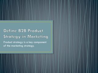 Define B2B Product Strategy In Marketing