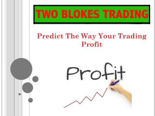 Predict The Way Your Trading Profit