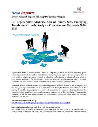 US Regenerative Medicine Market Insights, Analysis and Forecasts 2016-2020: Hexa Reports