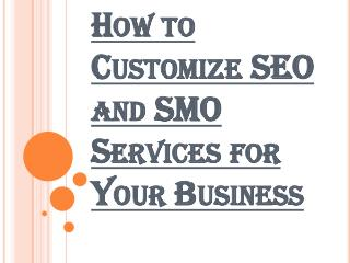 Tips to Customize SEO and SMO Services for Your Business