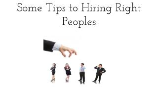 Some Tips to Hiring Right Peoples