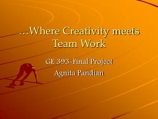 Where Creativity meets Team Work