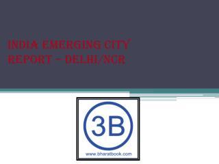 India Emerging City Report – Delhi/NCR