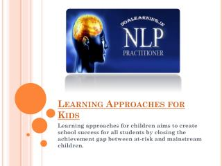 Centre of the learning appraoches for kids