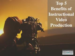 Top 5 Benefits of Instructional Video Production - Serendipitous Films (S-Films)