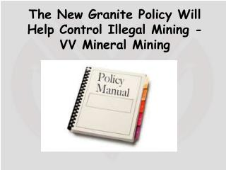 The New Granite Policy Will Help Control Illegal Mining - VV Mineral Mining