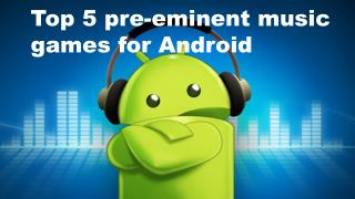 Top 5 music games for Android Phones