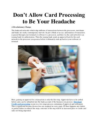 Don't Allow Card Processing to Be Your Headache