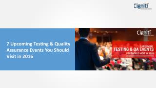 7 Upcoming Testing & Quality Assurance Events You Should Visit in 2016