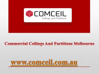 Commercial Ceilings And Partitions Melbourne - comceil.com.au