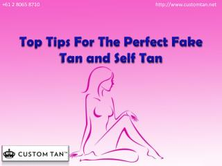Top Tips For The Perfect Fake Tan And Self Tan
