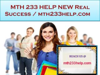 MTH 233 HELP NEW Real Success / mth233help.com