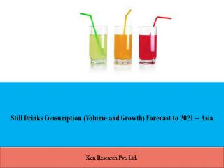 STILL DRINKS MARKET IN ASIA TO 2019: MARKET GUIDE: KEN RESEARCH