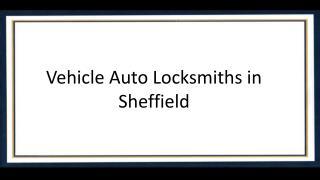 Vehicle Auto Locksmiths in Sheffield