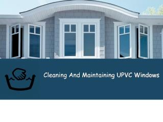 Cleaning And Maintaining UPVC Windows